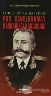 İkinci Dünya Harbinde Rus Genelkurmay Başkanlığı Karargahı