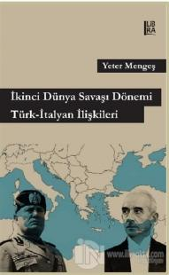 İkinci Dünya Savaşı Dönemi Türk - İtalyan İlişkileri