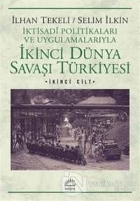 İkinci Dünya Savaşı Türkiyesi 2. Cilt