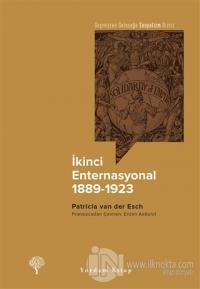 İkinci Enternasyonal 1889-1923 Patricia Van Der Esch