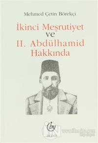 İkinci Meşrutiyet ve 2. Abdülhamid Hakkında