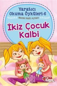 İkiz Çocuk Kalbi - Yaratıcı Okuma Öyküleri 6