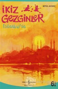 İkiz Gezginler: İstanbul'da