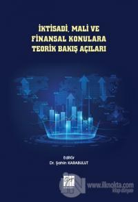 İktisadi, Mali ve Finansal Konulara Teorik Bakış Açıları