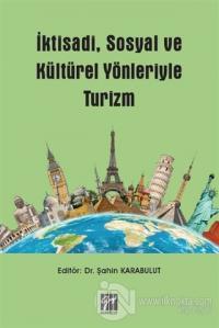 İktisadi, Sosyal ve Kültürel Yönleriyle Turizm