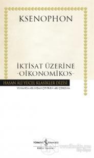 İktisat Üzerine - Oikonomikos (Ciltli)