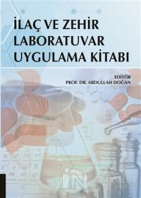 İlaç ve Zehir Laboratuvar Uygulama Kitabı %10 indirimli Abdullah Doğan