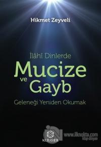 İlahi Dinlerde Mucize ve Gayb