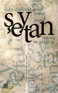 İlahi Dinlerde Şeytan İnancı ve Anlayışı