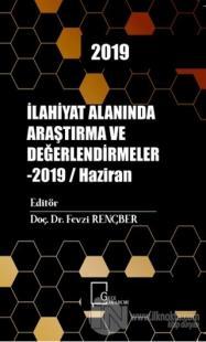 İlahiyat Alanında Araştırma ve Değerlendirmeler - 2019 / Haziran