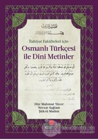 İlahiyat Fakülteleri İçin Osmanlı Türkçesi ile Dini Metinler