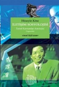 İletişim Sosyolojisi Temel Kavramlar Antolojisi