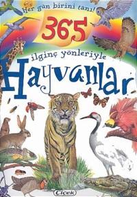 İlginç Yönleriyle Hayvanlar  Her Gün Birini Tanı (Ciltli)