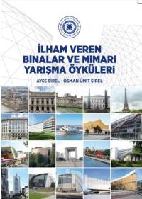 İlham Veren Binalar Ve Mimari Yarışma Öyküleri