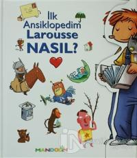 İlk Ansiklopedim Larousse Nasıl? (Ciltli)