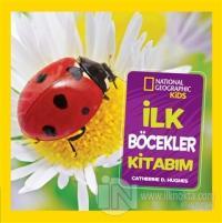 İlk Böcekler Kitabım - National Geographic Kids