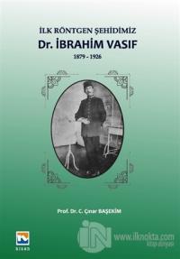 İlk Röntgen Şehidimiz Dr. İbrahim Vasıf