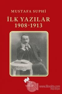 İlk Yazılar 1908-1913