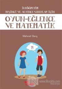 İlköğretim Beşinci ve Altıncı Sınıflar İçin Oyun - Eğlence ve Matematik