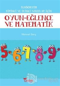 İlköğretim Birinci ve İkinci Sınıflar İçin Oyun - Eğlence ve Matematik