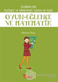 İlköğretim Üçüncü ve Dördüncü Sınıflar İçin Oyun - Eğlence ve Matematik