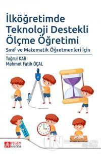 İlköğretimde Teknoloji Destekli Ölçme Öğretimi
