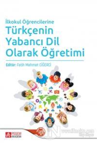İlkokul Öğrencilerine Türkçenin Yabancı Dil Olarak Öğretimi