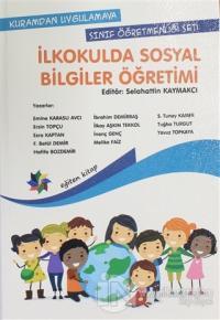 Kuramdan Uygulamaya Sınıf Öğretmenliği Seti - İlkokulda Sosyal Bilgiler Öğretimi