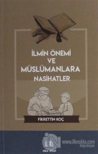 İlmin Önemi ve Müslümanlara Nasihatler