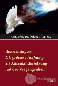 Ilse Aichingers Die Grössere Hoffnung Als Auseinandersetzung Mit Der V