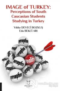 Image of Turkey: Perceptions of South Caucasian Students Studying in Turkey
