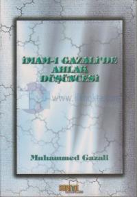 İmam-ı Gazali'de Ahlak Düşüncesi