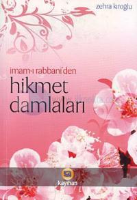 İmam-ı Rabbani'den Hikmet Damlaları