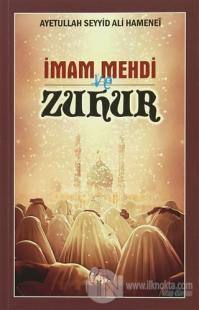 İmam Mehdi ve Zuhur Ayetullah Seyyid Ali Hamenei