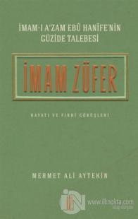 İmam Züfer - İmam-ı A'zam Ebu Hanife'nin Güzide Talebesi