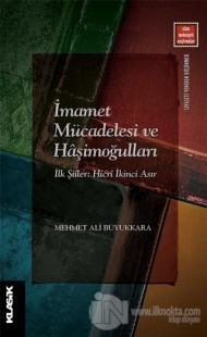 İmamet Mücadelesi ve Haşimoğulları Mehmet Ali Büyükkara