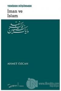 İman ve İslam - Yeniden Düşünmek