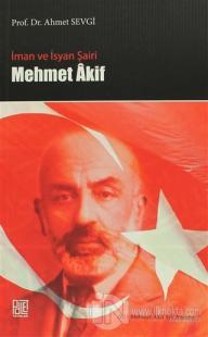 İman ve İsyan Şairi Mehmet Akif
