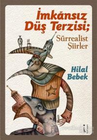 İmkansız Düş Terzisi ; Sürrealist Şiirler
