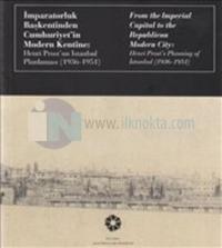 İmparatorluk Başkentinden Cumhuriyet'in Modern Kentine: Henri Prost'un İstanbul Planlaması
