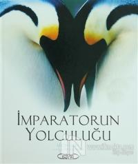 İmparatorun Yolculuğu Oscar Ödüllü Filmin Kitabı (Ciltli)