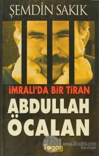İmralı'da Bir Tiran: Abdullah Öcalan