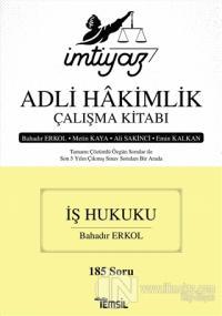 İmtiyaz Adli Hakimlik Çalışma Kitabı - İş Hukuku Bahadır Erkol