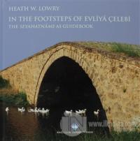 In The Footsteps Of Evliya Çelebi (Ciltli)
