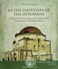 In The Footsteps of the Ottomans Heath W. Lowry