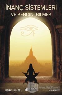 İnanç Sistemleri ve Kendini Bilmek Berk Yüksel