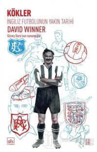 İngiliz Futbolunun Yakın Tarihi: Kökler %40 indirimli David Winner