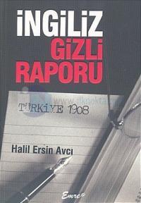 İngiliz Gizli Raporu Türkiye 1908