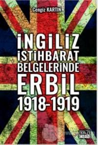 İngiliz İstihbarat Belgelerinde Erbil 1918 - 1919