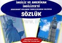 İngiliz ve Amerikan İngilizcesi Arasındaki Kullanım Farklılıklarını Belirten Sözlük